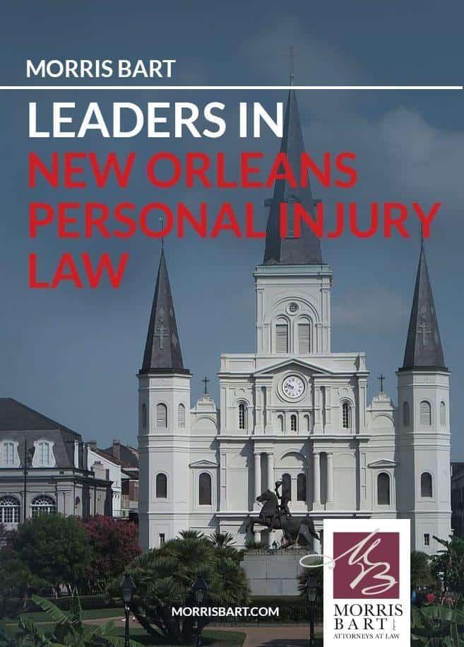 Morris Bart Leaders In New Orleans Personal Injury Law