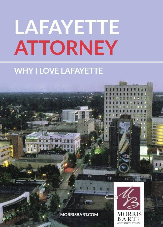 Lafayette Attorney Why I Love Lafayette