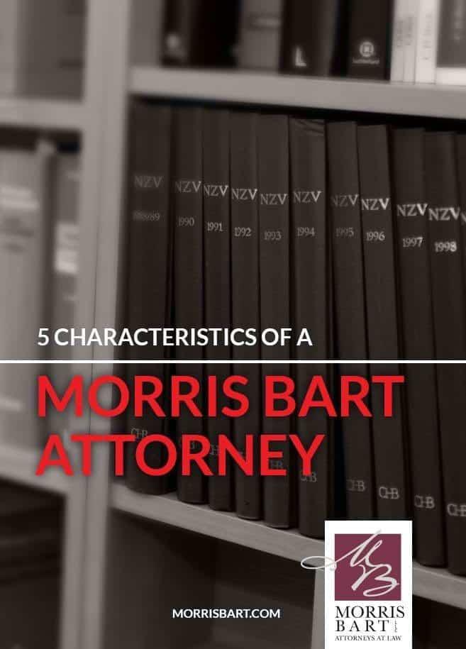 5 Characteristics of a Morris Bart Attorney
