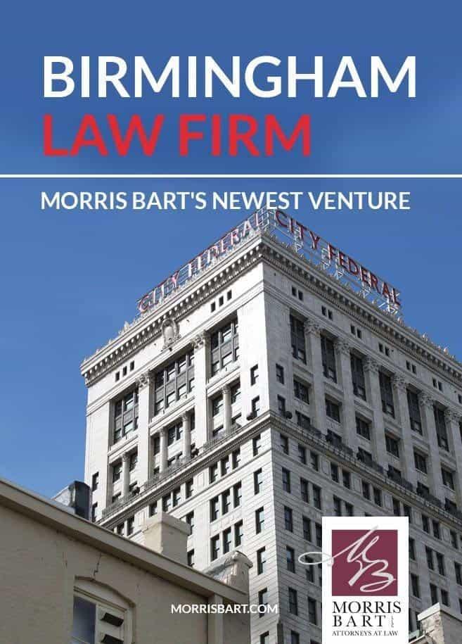Birmingham Law Firm: Morris Bart's Newest Venture