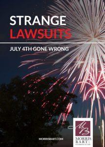 Strange Lawsuits: July 4th Gone Wrong.