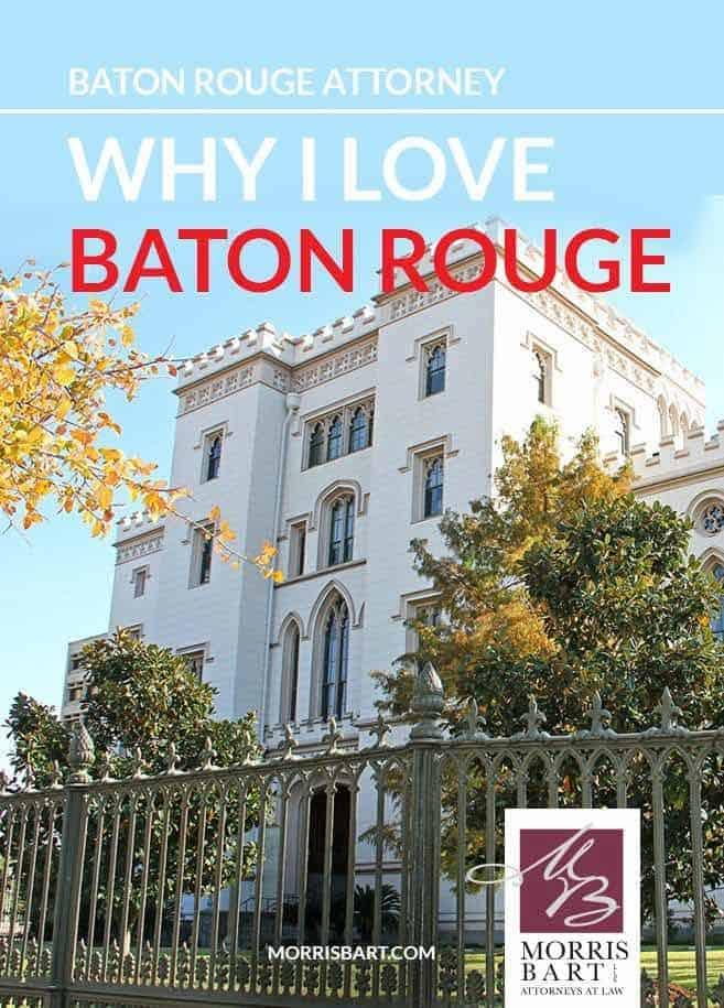 "Baton Rouge Attorney: ""Why I Love Baton Rouge"""